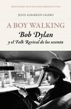 A Boy Walking. Bob Dylan y el Folk Revival de los sesenta